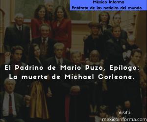 El Padrino de Mario Puzo Epilogo: La muerte de Michael Corleone.